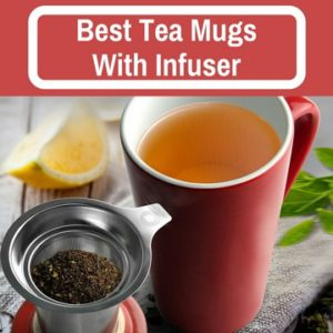 Tea Infuser Mug — 8 Best Loose Leaf Tea Strainer Cups