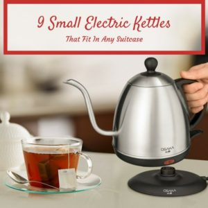 Small Electric Kettle – 9 Travel Kettles That Fit In Any Suitcase