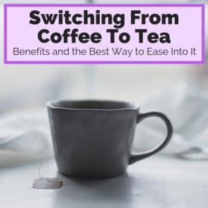 switch from coffee to tea