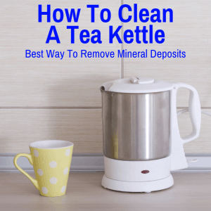 How to Clean A Tea Kettle (Best Way To Remove Limescale And