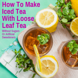 Iced tea made from loose leaves