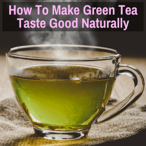 Making green tea taste good