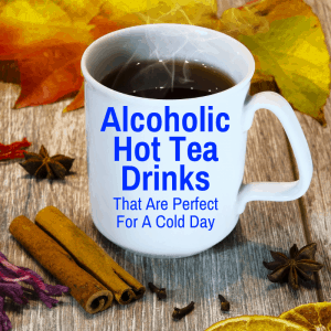 Hot alcoholic tea drink