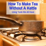 Making tea without a kettle