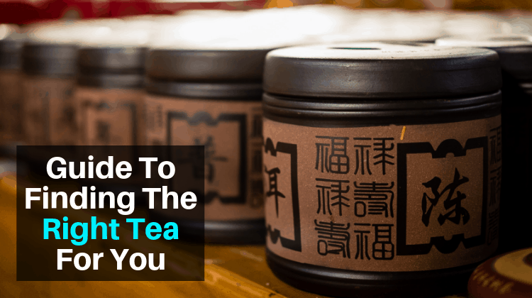 Find out which type of tea is best for you