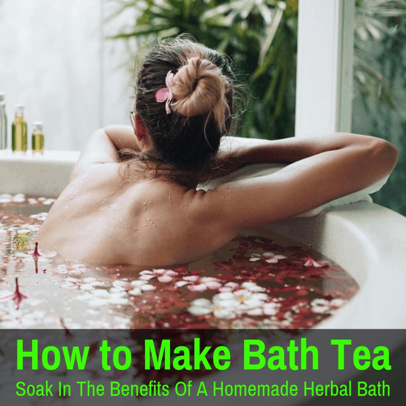 How To Make Bath Tea: Soak In The