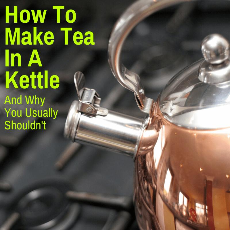 Making tea in a kettle