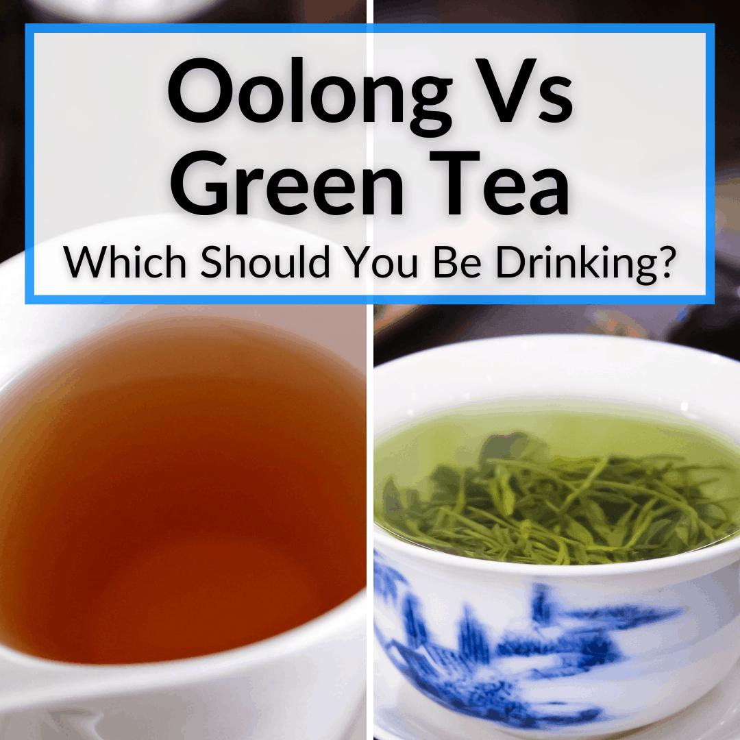 Oolong Vs Green Tea